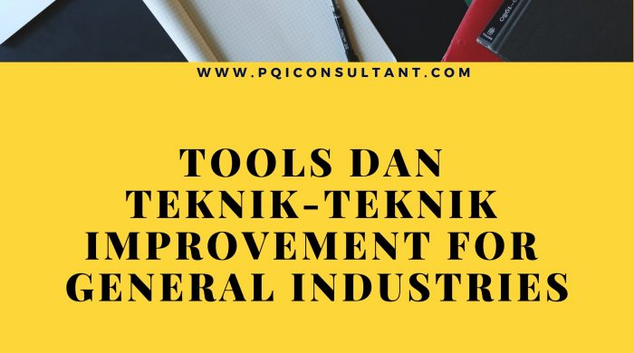 Tools and Techniques Improvement For General Industries