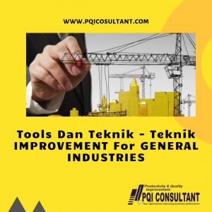 Tools & Techniques Improvement for General Industries
